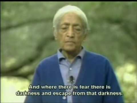 Krishnamurti: The Origin Of Fear (1 of 2)
